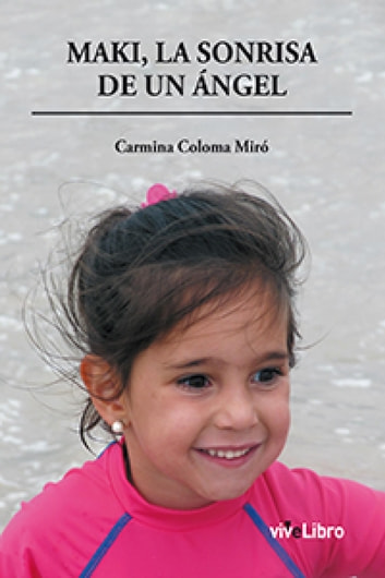 Maki, la sonrisa de un ángel ebook by Carmen del Mar Coloma Miró
