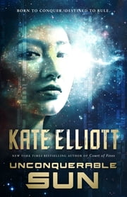 Unconquerable Sun ebook by Kate Elliott