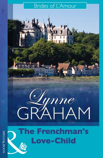 The Frenchman's Love-Child (Mills & Boon Modern) ebook by Lynne Graham