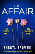 The Affair - A gripping psychological thriller with a shocking twist ebook by