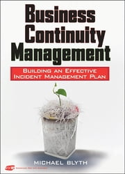 Business Continuity Management - Building an Effective Incident Management Plan ebook by Michael Blyth