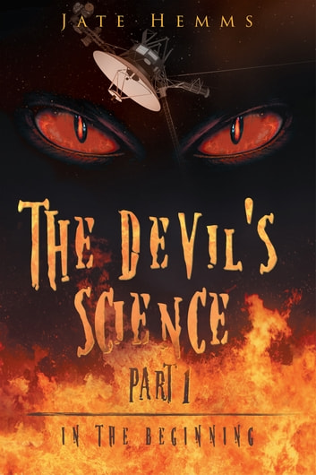 "The Devil's Science - Book 1 ""In the Beginning"" ebook by Jate Hemms"
