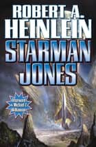 Starman Jones ebook by Robert A. Heinlein