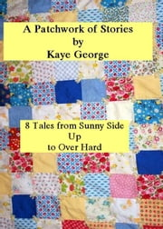 A Patchwork of Stories ebook by Kaye George