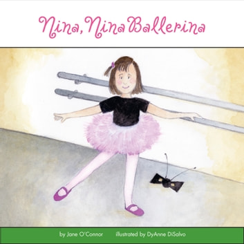 Nina, Nina Ballerina audiobook by Jane O'Connor