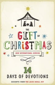 The Gift of Christmas: 14 Days of Devotions ebook by Zondervan