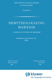Demythologizing Marxism - A Series of Studies on Marxism ebook by
