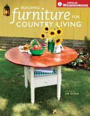 Building Furniture for Country Living ebook by Jim Stack