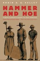 Hammer and Hoe ebook by Robin D. G. Kelley