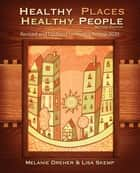 Healthy Places, Healthy People: A Handbook for Culturally Informed Community Nursing Practice, Second Edition ebook by Melanie Dreher,Lisa Skemp