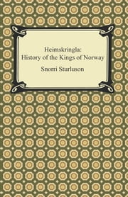 Heimskringla: History of the Kings of Norway ebook by Snorri Sturluson