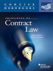 Principles of Contract Law, 3d (Concise Hornbook Series) ebook by Robert Hillman