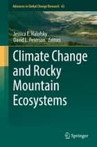 Climate Change and Rocky Mountain Ecosystems ebook by David L. Peterson, Jessica Halofsky