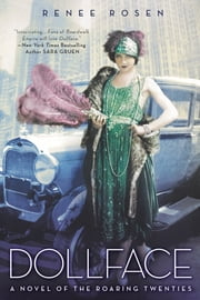 Dollface - A Novel of the Roaring Twenties ebook by Renée Rosen