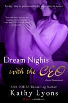 Dream Nights with the CEO ebook by Kathy Lyons