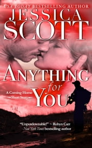 Anything for You - A Coming Home Short Story ekitaplar by Jessica Scott