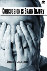Concussion Is Brain Injury ebook by Shireen Jeejeebhoy