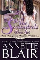 The Scoundrels: Boxed Set ebook by Annette Blair