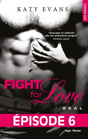 Fight For Love T01 Real - Episode 6 ebook by Katy Evans