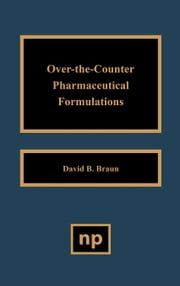 Over the Counter Pharmaceutical Formulations ebook by Braun, David D.