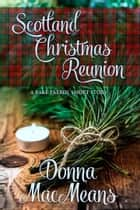 Scotland Christmas Reunion ebook by Donna MacMeans