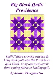 Big Block Quilt: Providence ebook by Jeanne Throgmorton