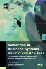 Semantics in Business Systems: The Savvy Manager's Guide ebook by McComb, Dave