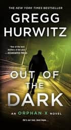 Out of the Dark - An Orphan X Novel ebook by