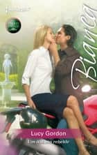 Um italiano rebelde ebook by Lucy Gordon