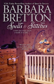 Spells & Stitches ebook by Barbara Bretton