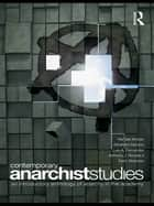 Contemporary Anarchist Studies - An Introductory Anthology of Anarchy in the Academy ebook by Randall Amster, Abraham DeLeon, Luis Fernandez,...