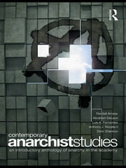 Contemporary Anarchist Studies - An Introductory Anthology of Anarchy in the Academy ebook by Randall Amster,Abraham DeLeon,Luis Fernandez,Anthony J. Nocella, II,Deric Shannon