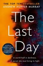 The Last Day - The Sunday Times bestseller ebook by
