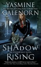 Shadow Rising - An Otherworld Novel ebook by Yasmine Galenorn