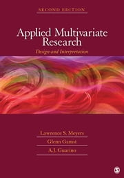 Applied Multivariate Research - Design and Interpretation ebook by Lawrence S. Meyers,Glenn C. Gamst,Anthony J. Guarino