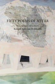 Fifty Poems of Attar ebook by Attar, Farid, al-Din