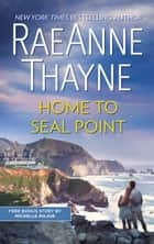 Home to Seal Point & Still the One ebook by RaeAnne Thayne, Michelle Major