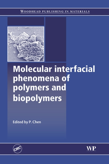 Molecular Interfacial Phenomena of Polymers and Biopolymers ebook by