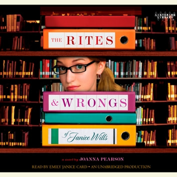 The Rites and Wrongs of Janice Wills audiobook by Joanna Pearson