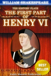 Henry VI, part 1 By William Shakespeare - With 30+ Original Illustrations,Summary and Free Audio Book Link ebook by William Shakespeare