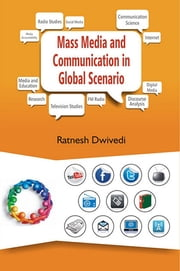 Mass Media and Communication in Global Scenario ebook by Ratnesh Dwivedi