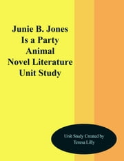 Junie B. Jones is a Party Animal Novel Literature Unit Study ebook by Teresa Lilly