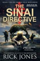 The Sinai Directive - The Vatican Knights, #20 ebook by Rick Jones