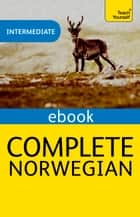 Complete Norwegian (Learn Norwegian with Teach Yourself) ebook by Margaretha Danbolt-Simons