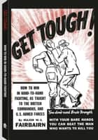 Get Tough ebook by Capt. W.E. Fairbairn