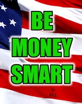 BE MONEY SMART ebook by FEL
