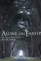 Alone on Earth ebook by Susan Fanetti