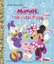 This Little Piggy (Disney Junior: Minnie's Bow-toons) ebook by Jennifer Liberts Weinberg, RH Disney