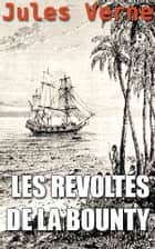 LES RÉVOLTÉS DE LA BOUNTY ebook by Jules Verne