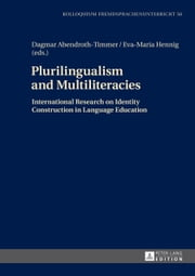 Plurilingualism and Multiliteracies - International Research on Identity Construction in Language Education ebook by Dagmar Abendroth-Timmer,Eva-Maria Hennig